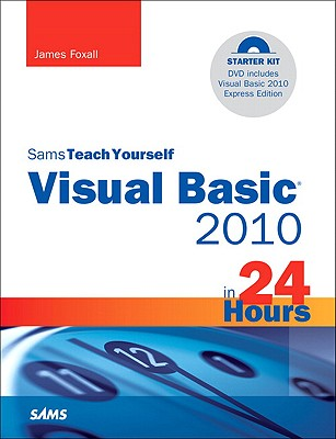 Sams Teach Yourself Visual Basic 2010 in 24 Hours By Foxall, James